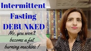 Intermittent Fasting For Fatloss DEBUNKED! The real TRUTH. Is it for everybody?