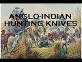 Hunting & Bowie Knives from British India - A Discovery!