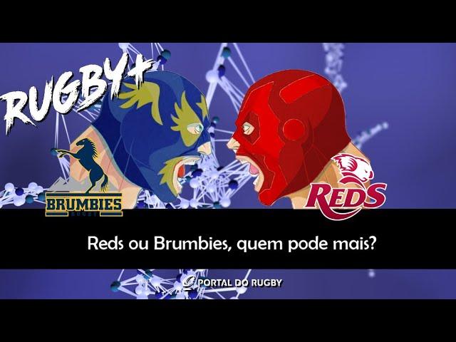 VIDEO: Reds ou Brumbies, quem pode mais na Austrália?