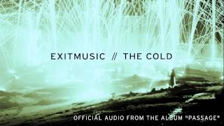 "Exitmusic - ""The Cold"" (Official Audio)"