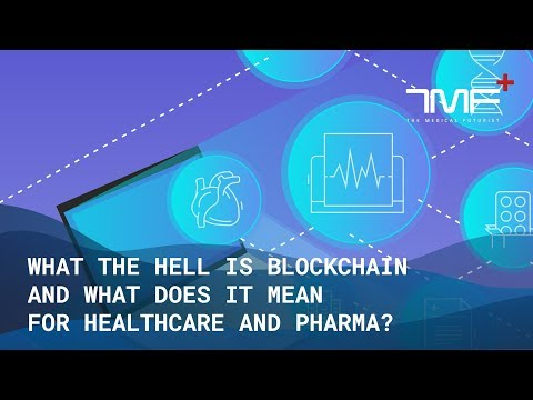 What The Hell Is Blockchain And What Does It Mean For Healthcare And Pharma? - The Medical Futurist