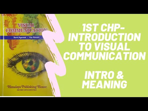 Visual Communication - 1st Chapter - Introduction To Visual Communication - Intro & Meaning