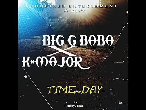 Big G Baba ft K-Major - Time No Dey (Prod By J Beat) (Music Camerounaise)