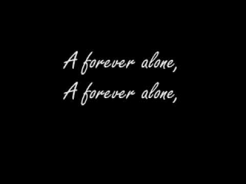 Forever Alone Song