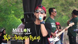 Download lagu IKI ANANE ISUN - JAMES AP \\ MELON MUSIC [LIVE] KAMPUNG 5 TEGALDELIMO