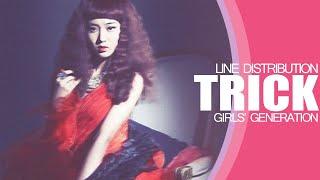 Trick - Girls' Generation (Line Distribution)