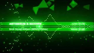 Antiserum & Mayhem - Brick Squad Anthem (BENTZ Remix)