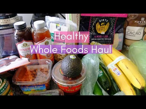 Whole Foods Grocery Haul - Healthy Grocery Haul - Organic