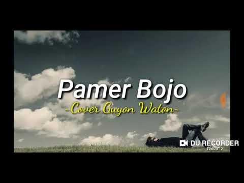 Download Lagu Guyon Waton Pamer Bojo Cover