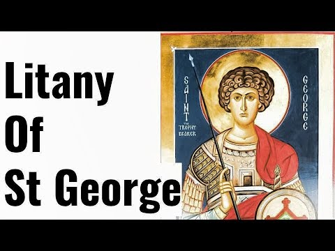 Powerful Litany to St George, Protection, Healing, Deliverance, Military, Victory Trophy Bearer