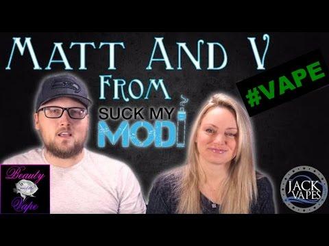 💖TVS -  Matt & V From Suck My Mod  #beautyandthevape💖