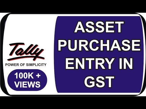 HOW TO MAKE  ASSET PURCHASE ENTRY IN TALLY ERP UNDER GST