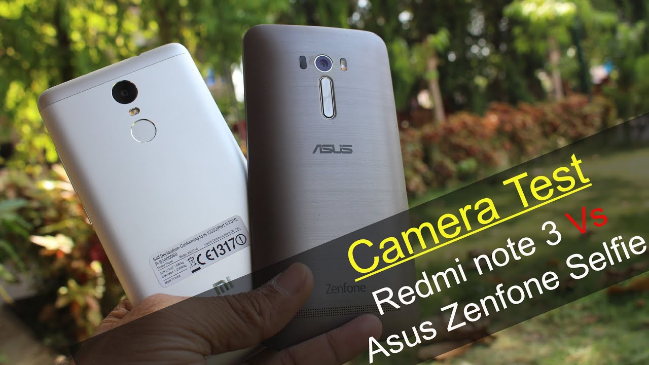 Redmi note 3 vs Asus Zenfone Selfie Camera Test, Photos ...