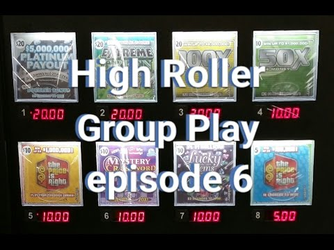 Episode 6 - High Roller Group Play - Scratchers & 2nd Chance Entries