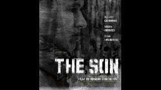 Download Video The Son (2014) A film by Arseny Gonchukov MP3 3GP MP4