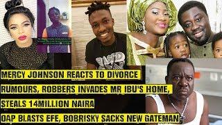Mercy Johnson Reacts To Divorce Rumours Robbers Attacks Mr Ibu39s Home Bobrisky Sacks New Gateman