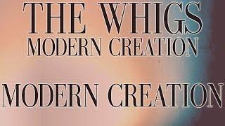 The Whigs - Modern Creation [Audio Stream]
