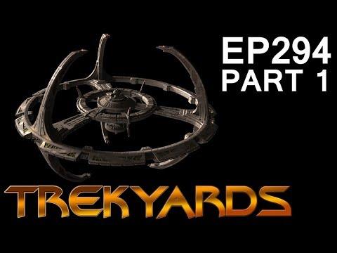 Trekyards EP294 - Deep Space 9 (Part 1)