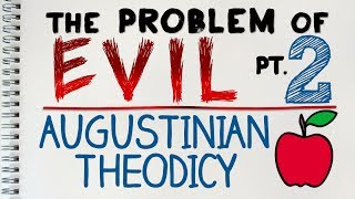 Problem of Evil (2 of 4) The Augustinian Theodicy | by MrMcMillanREvis