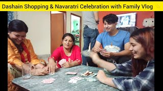 Dashain Shopping & Navaratri Celebration with Family Vlog    Happy Dashain  