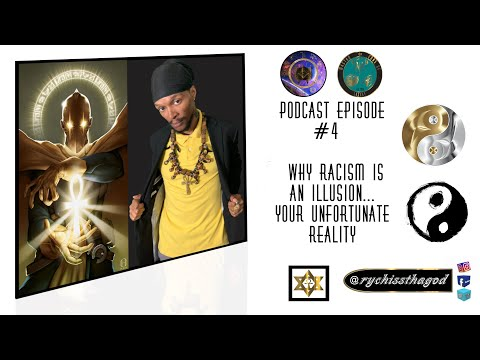 Esoterically Speaking - Episode #4  Racism is an Illusion