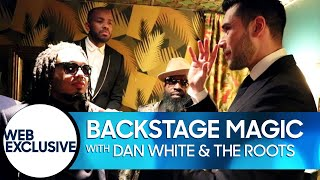 Backstage Magic Trick #4: Dan White and The Roots