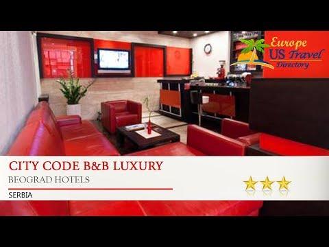 City Code B&B Luxury - Beograd Hotels, Serbia