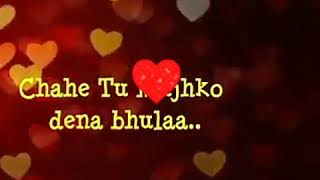 Me tujhe Kabhi bhulunga nahi.... STATUS