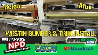 How to Install Westin FEY Bumper and Sport Custom Rear Trim F100 Episode 310 Autorestomod