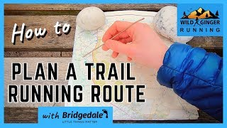 How to plan a trail running route (easy 6-step tutorial)