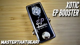 EP Booster by Xotic USA In-Depth Pedal Demo - MasterThatGear!