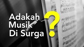 Apakah ada Musik di Surga?