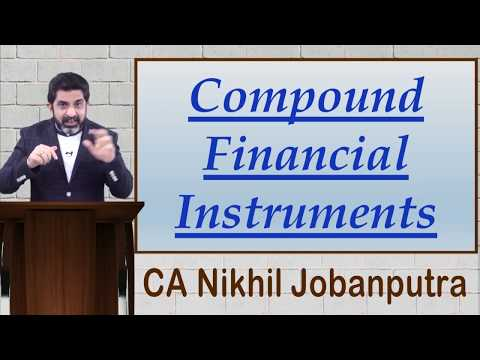 """Financial Instruments (Ind AS 32 & 109) - """"Compound Financial Instruments"""""""
