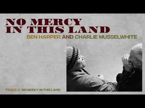 """Ben Harper and Charlie Musselwhite - """"No Mercy In This Land"""""""