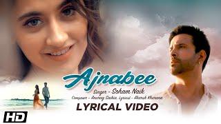 Lyrical : Ajnabee l Soham Naik | Aamir Ali | Sanjeeda Sheikh | Anurag Saikia | Gaana Exclusive