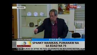 BT: Spanky Manikan, pumanaw na sa edad na 75