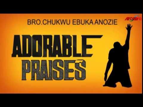 Evangelist Chukwuebuka Anozie Obi Adorable Praise 2015 Latest Nigerian Gospel Praise