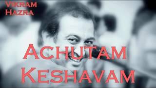 Achutam Keshavam Vikram Hazra Art Of Living Bhajans