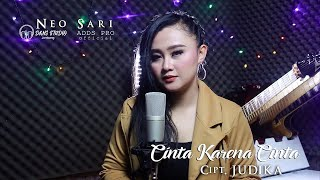 Download CINTA KARENA CINTA - JUDIKA (koplo version) by NEO SARI
