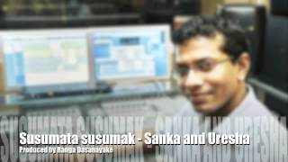 Susumata susumak - Sanka and Uresha Produced by Ranga D