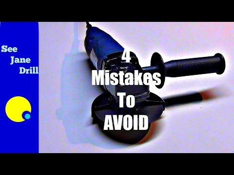 Angle Grinder:  4 Mistakes To Avoid