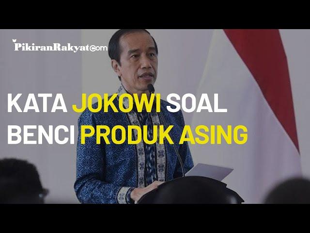 Presiden Joko Widodo Gencarkan Semangat Benci Produk Asing: Gitu Aja Rame, Bolehkan Kita Tidak Suka?