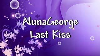 AlunaGeorge Last Kiss Lyrics