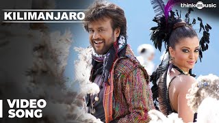 Kilimanjaro Official Video Song  Enthiran  Rajinikanth  Aishwarya Rai  ARRahman