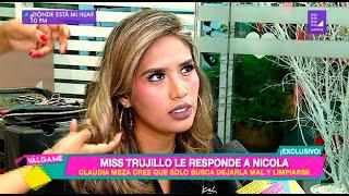 Miss Trujillo le responde a Nicola luego de sus declaraciones - Válgame Dios