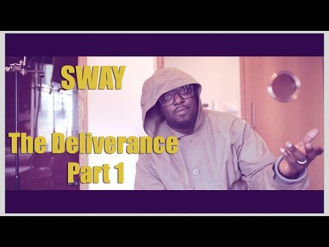SWAY : The Deliverance Part 1
