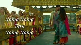Naina naina tere naina naina lyrics Mushkil New song 2019