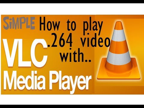 How To Play [.264 Video File / Any Video File] With VLC Without Any Converter 100% Working 2018