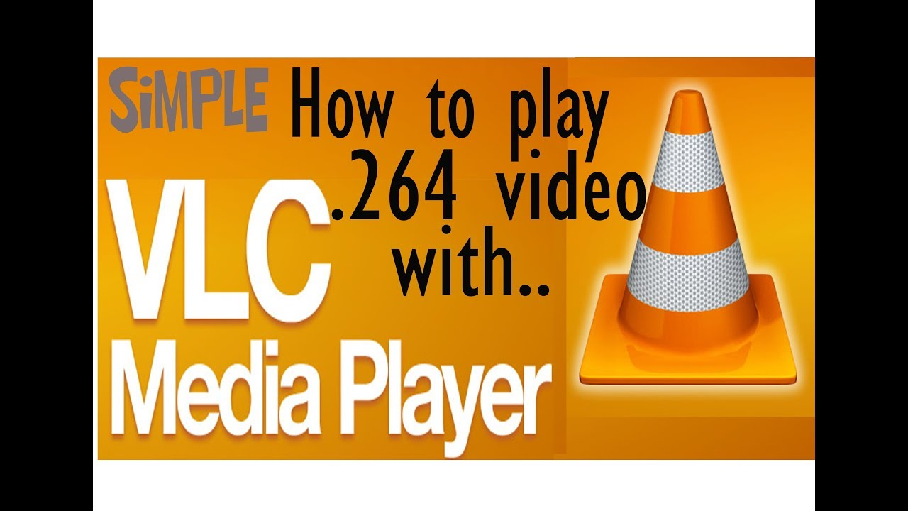 How to Play [ 264 Video File / Any video file] with VLC without Any  converter 100% working 2018