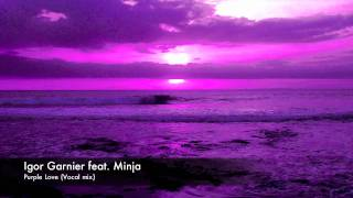 Video Igor Garnier feat. Minja - Purple Love download MP3, 3GP, MP4, WEBM, AVI, FLV Desember 2017